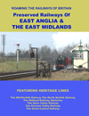 Roaming the Railways of East Anglia & the East Midlands