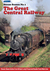 Steam Scenes No 1 - The Gt. Central Railway